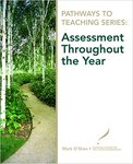 Pathways to Teaching Series: Assessment Throughout the Year