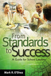 From Standards to Success: A Guide for School Leaders by Mark O'Shea