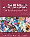 Making Choices for Multicultural Education: Five Approaches to Race, Class and Gender by Christine E. Sleeter and Carl A. Grant