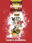 Divine, Divine, Divine