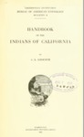 1925 - Handbook of the Indians of California, A. L. Kroeber