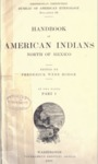 1907 - Handbook of American Indians north of Mexico, Part I; Frederick Webb Hodge