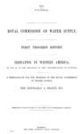 1885 - Royal Commission on Water Supply Irrigation in Western America, First Progress Report. A. Deakin