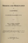 1915 - The Missions and Missionaries of California, Vol. IV, Upper California, Part III, General History, Zephyrin Engelhardt