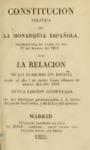 1822 - Constitucion Politica de La Monarquia Española, Promulgada en Cadiz el Dia 19 de Marzo de 1812 con La Relacion de Lo Acaecido en España desde el dia 1 de enero hasta últimos de marzo del año 1820