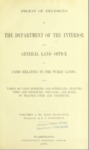 1897 - Digest of Decisions of the Department of the Interior an General Land Office in Cases Relating to the Public Lands; Volumes 1 to XXII Inclusive