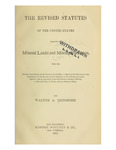 1875 - Revised Statutes of the United States Relating to Mineral Lands and Mining Resources, Walter A. Skidmore