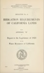 1923 - Irrigation Requirements of California Lands, Bulletin No. 6, Appendix B, Report to the Legislature