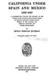 1911 - California under Spain and Mexico, 1535-1847; Irving Berdine Richman
