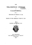 1901 - The Transition Period of California from a Province of Mexico in 1846 to a State of the American Union in 1850