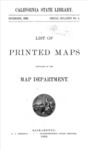 1899 - List of Printed Maps, Map Department, California State Library