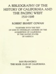 1914 - Bibliography of the History of California and the Pacific West, 1510-1906; together with the text of John W Dwinelle's Address on acquisition of California by the United States, Robert Ernest Cowan