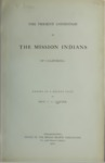 1887 - The Present Condition of the Mission Indians of California, Charles C. Painter