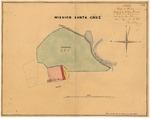 Mission Santa Cruz [Church property], Diseño 609, GLO No. 210, Santa Cruz County, and associated historical documents.