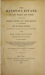 Miscellaneous Land Pamphlets - 1868 -The Mariposa Estate: Its Past, Present and Future