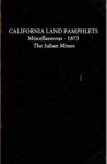 Miscellaneous Land Pamphlets - 1871 - The Julian Mines