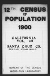 Twelfth Census of the United States: 1900, Schedule No. 1--Population, California, Santa Cruz (Part 1) by United States. Bureau of the Census