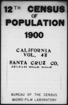 Twelfth Census of the United States: 1900, Schedule No. 1--Population, California, Santa Cruz (Part 2) by United States. Bureau of the Census