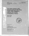 The Rule Implementing Sections 201 and 210 of the Public Utility Regulatory Policies Act of 1978: A Regulatory History by Robert N. Danziger, Patrick W. Caples, and James R. Huning